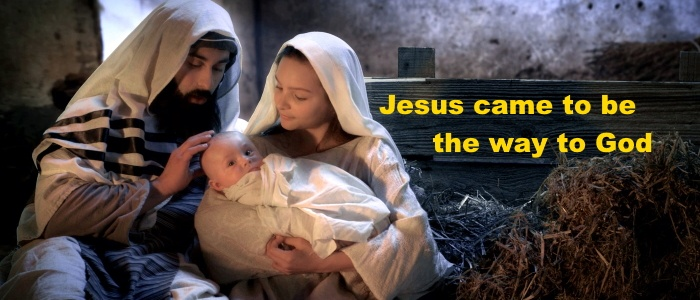 Jesus came to be the way to God